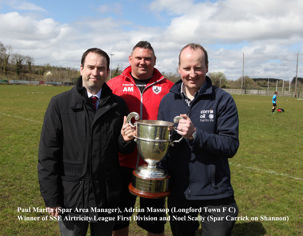 Paul Martin Spar Area Manager Adrian Massop Longford Town Football Club winner of SSE Airtricity League First Division and Noel Scally Spar Carrick on Shannon